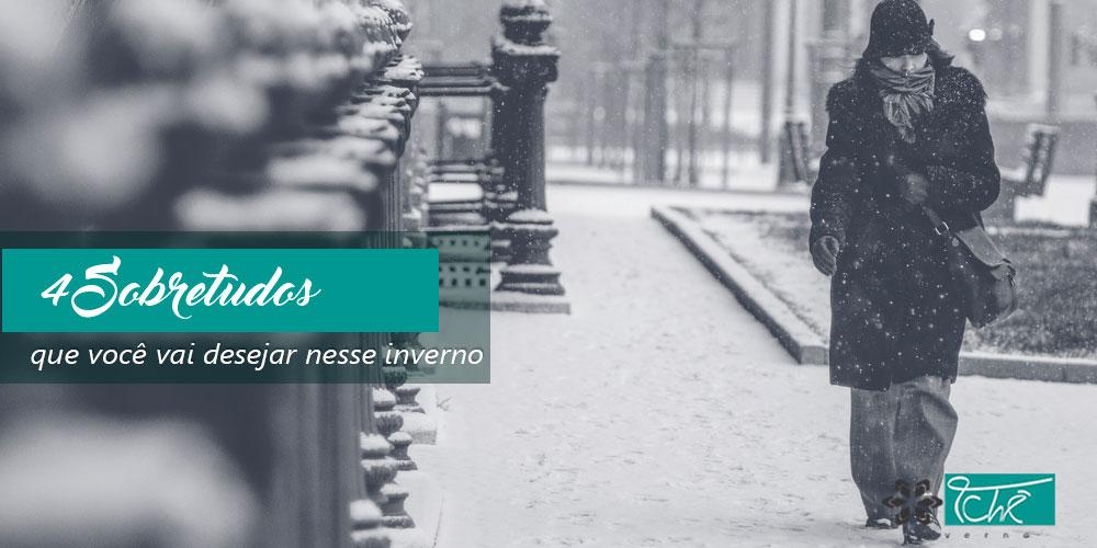 4 sobretudos que você vai desejar nesse inverno - Tchê Inverno